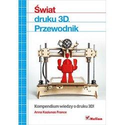 The world of 3D printing. Guide - Anna Kaziunas France