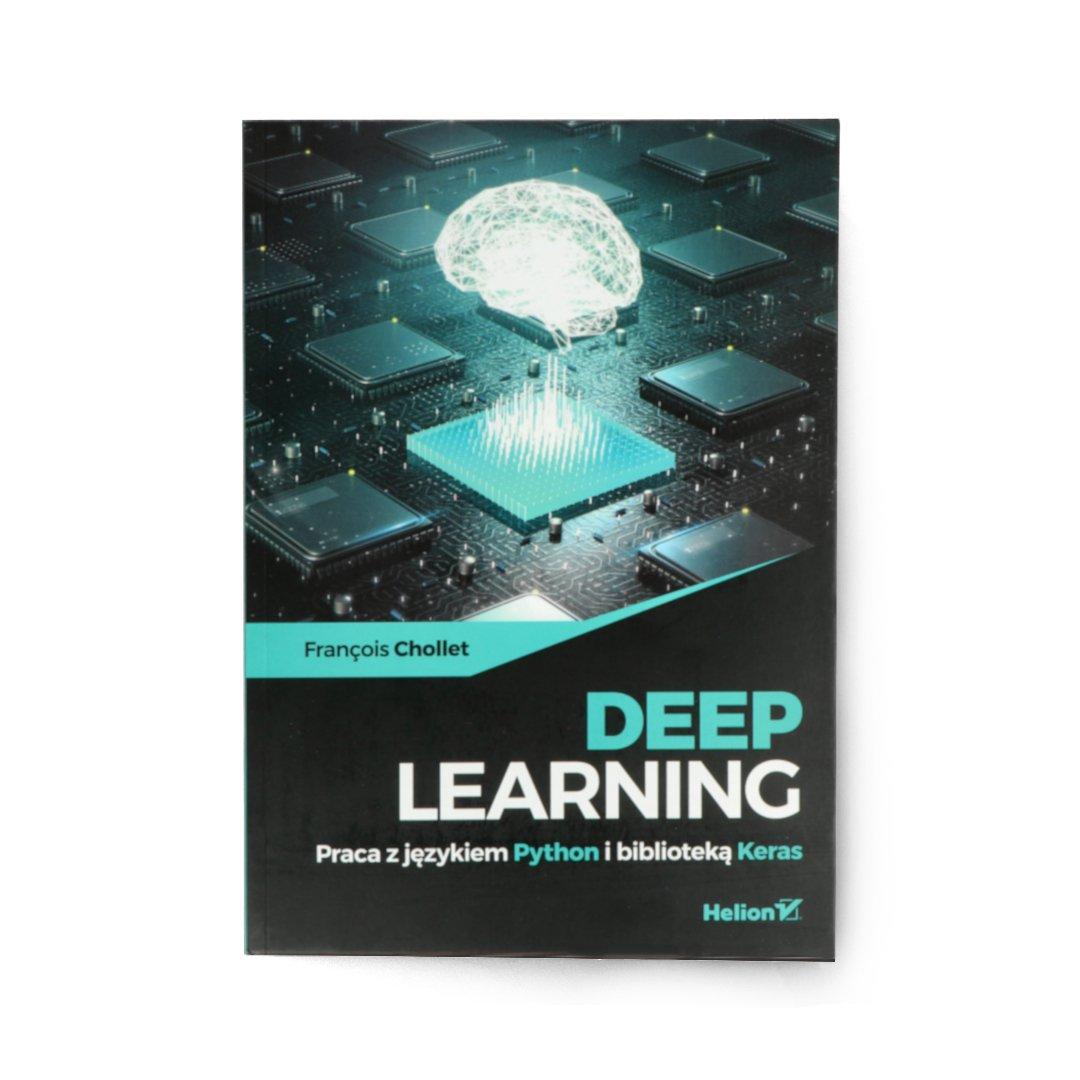 Deep Learning. Praca z językiem Python i biblioteką Keras
